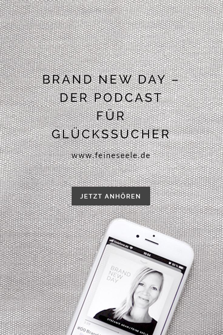 Brand New Day Podcast, Stefanie Adam, Feine Seele
